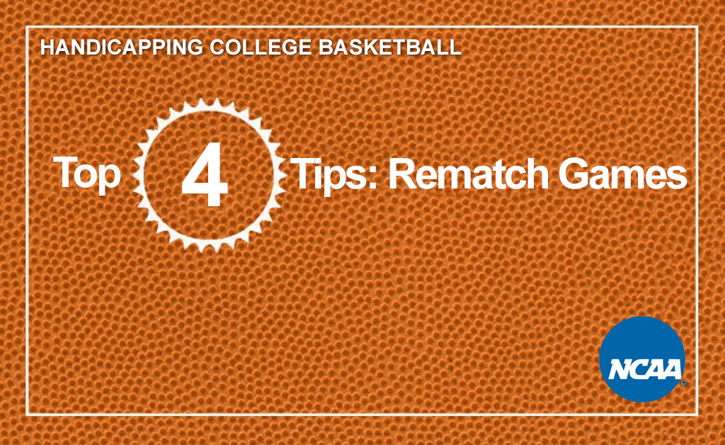 4 tips to handicapper college basketball rematch conference games
